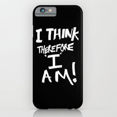 I think, therefore I am = Je pense donc je suis iPhone 6s Slim Case