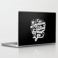 the mountains are calling Laptop & iPad Skins featuring MOUNTAINS ARE CALLING by SEGALA CARA