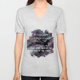 """""""Do not go gentle into that good night"""" by Dylan Thomas Unisex V-Neck"""