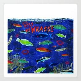 Kiss My Wrasse Fish Humor Design Art Print