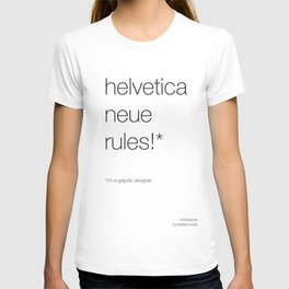 helvetica neue rules! in black T-shirt