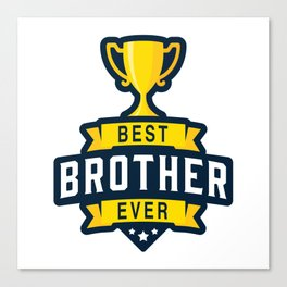 Best brother ever Canvas Print