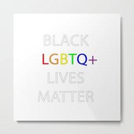 Black LGBTQ+ Lives Matter Metal Print