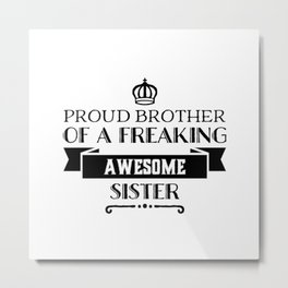 Brother,sister funny text tshirt gift idea Metal Print