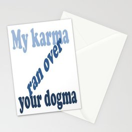 My Karma Ran Over Your Dogma Stationery Cards