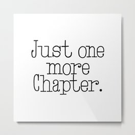 Just one more chapter Metal Print