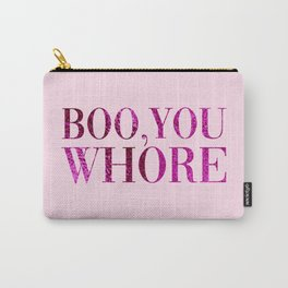 Boo You Whore, Funny Quote Carry-All Pouch