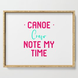 Note My Time Funny Paddle Faster Canoe Quote Serving Tray