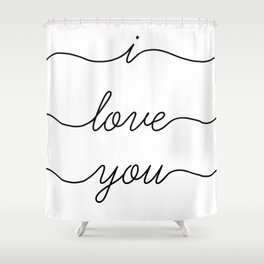 I love you Shower Curtain