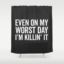 Worst Day Killin' It Gym Quote Shower Curtain