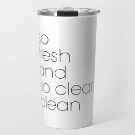 Bathroom Poster So Fresh And So Clean Travel Mug