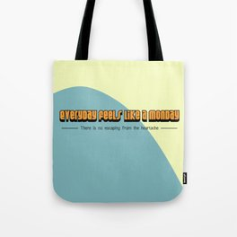 Everyday feels like a monday - McFly Tote Bag