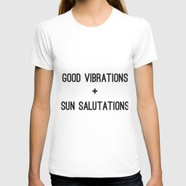 Good Vibrations + Sun Salutations: a playful, minimal, typographic yoga quote in black and white T-shirt