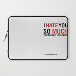 I hate you so much that you deserve every spoiler (Fight Club) Laptop Sleeve