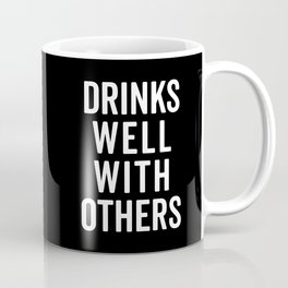 Drinks Well With Others 2 Funny Quote Coffee Mug