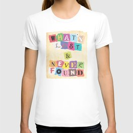 What's Lost & Never Found T-shirt