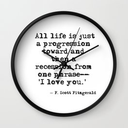 One phrase - I love you - F Scott Fitzgerald quote Wall Clock