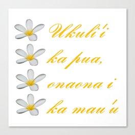 Hawaiian Text Ukuli'i Ka Pua, Onaona I Ka Mau'u Canvas Print