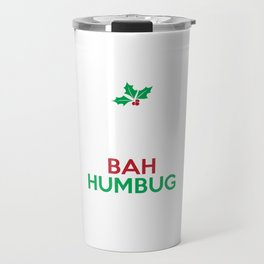 Keep Calm And Bah Humbug Mistletoe Scrooge Sarcastic Christmas Humor Gift Pun Design Travel Mug