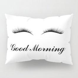 Good Morning Lashes Pillow Sham