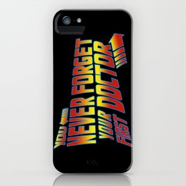 You Never Forget Your First Doctor iPhone Case