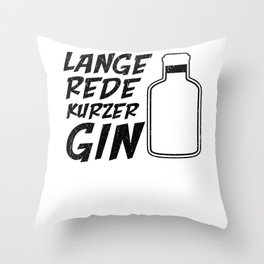 Lange rede Kurzer Gin Throw Pillow