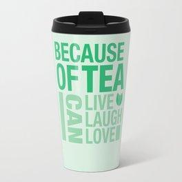 Because of Tea 1 Travel Mug