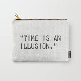 Albert Einstein quote. Time is an illusion Carry-All Pouch