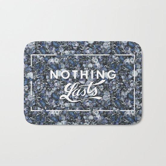 Nothing Lasts Bath Mat