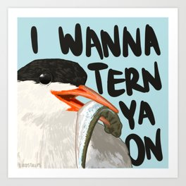 Bird no. 478: I Wanna Tern Ya On Art Print