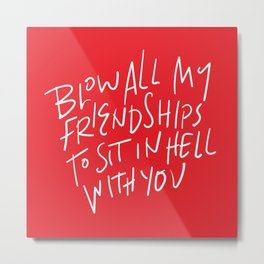 Hell With You Metal Print