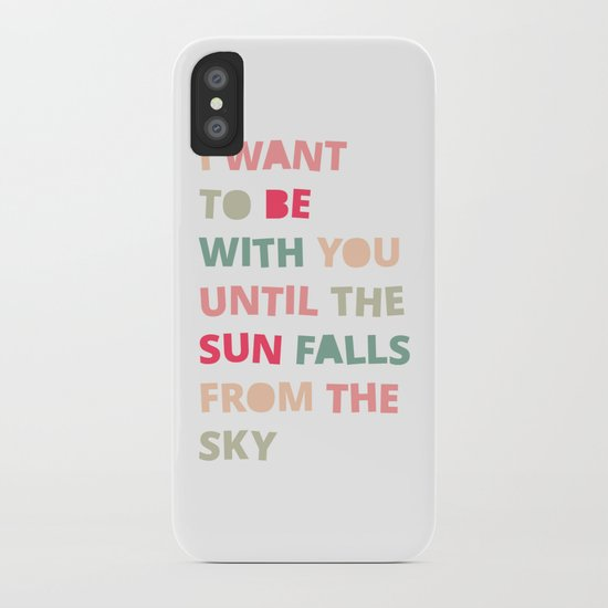 Until the Sun Falls from the Sky iPhone Case
