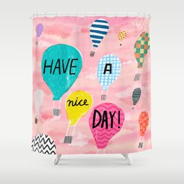 Have a nice day Shower Curtain