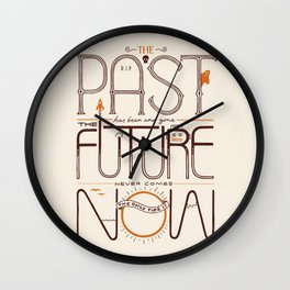 The Only Time is Now Wall Clock