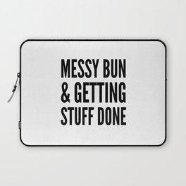 Messy Bun & Getting Stuff Done Laptop Sleeve