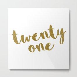 Twenty One / 21 Glitter Birthday Quote Metal Print