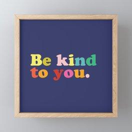 Be Kind To You Framed Mini Art Print