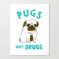 pugs Canvas Prints featuring Pugs Not Drugs by gemma correll