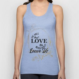 The ones that love us Unisex Tank Top