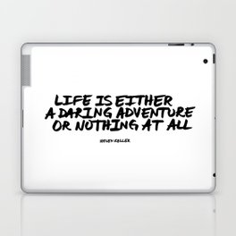 'Life is either a daring adventure or nothing at all' Helen Keller Quote Hand Letter Type Word Black Laptop & iPad Skin