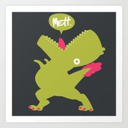Mettosaurus Rex Art Print