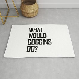 WHAT WOULD GOGGINS DO? Rug