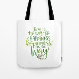 Happiness Is The Way Tote Bag