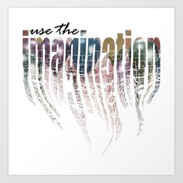 Use the Imagination Art Print