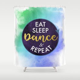 Eat Sleep Dance and Repeat faux gold foil glitter letters typography design for Dancer Shower Curtain