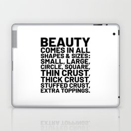 Beauty Comes in All Shapes and Sizes Pizza Laptop & iPad Skin