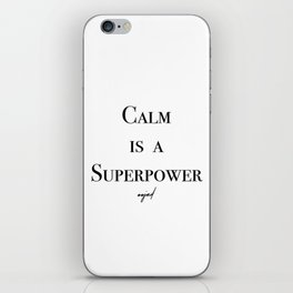 Calm Is A Superpower (Black Letters) iPhone Skin