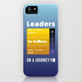 Leaders don't force people to follow, they invite them on a journey iPhone Case
