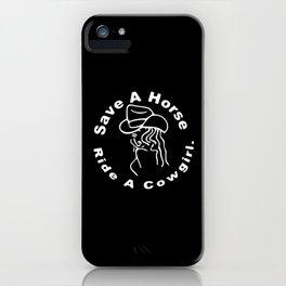 Riding Horsemen Sayings Save A Horse Horses iPhone Case