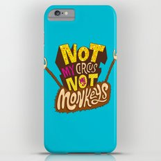 Not My Circus, Not My Monkeys iPhone 6 Plus Slim Case